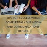 tips-for-success-while-completing-your-media-and-communications-degree